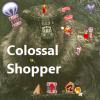 Colossal Shopper
